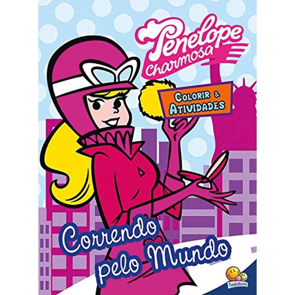 Penelope Charmosa Correndo Pelo Mundo Colecao Colorir E