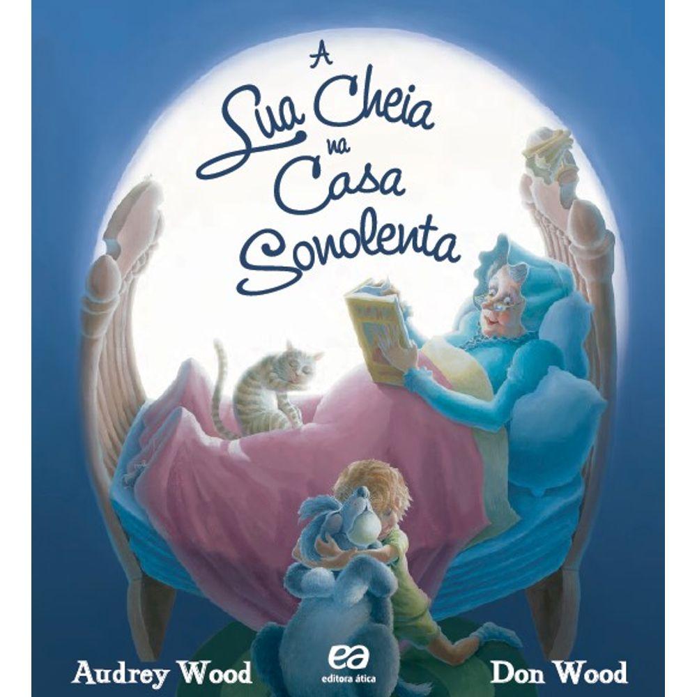 A Lua Cheia Na Casa Sonolenta - Coleção Abracadabra - livrofacil